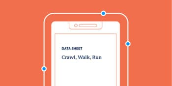 Crawl Walk Run Data Sheet
